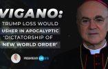 Mgr Viganò dénonce la dictature du Nouvel Ordre Mondial et la subversion dans l'Eglise