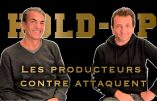 Hold-up : la réponse des producteurs