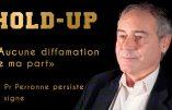 Le Professeur Perronne maintient ses déclarations enregistrées pour le film Hold-Up