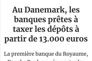 Danemark : intérêt négatif sur les comptes des épargnants à partir de 13.000 euros !