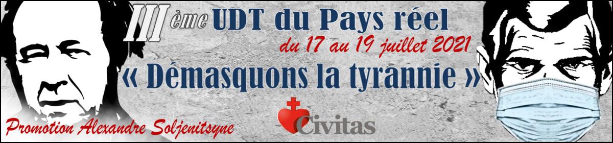17, 18 et 19 juillet : UDT du Pays Réel – Démasquons la Tyrannie ! – Promotion Alexandre Soljenitsyne