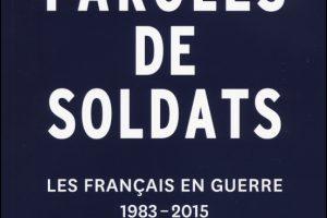 Paroles de soldats. Les Français en guerre 1983-2015, par Hubert le Roux et Antoine Sabbagh