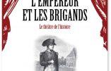 L'Empereur et les Brigands – Le théâtre de l'histoire (Guillaume Bernard & Corentin Stemler)