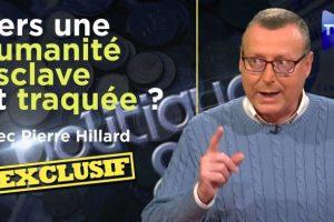 Après le Covid, une cyber-attaque mondiale ? Le plan pour réduire l'humanité en esclavage – Entretien avec Pierre Hilard