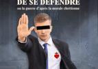Un livre à lire : le droit des catholiques de se défendre par Torres y Ascensio