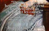 « Dieu se rit des hommes qui déplorent les effets dont ils chérissent les causes »