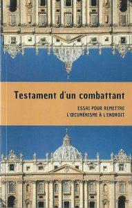 Face à la destruction opérée par Vatican II, le testament d'un combattant