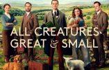 ALL CREATURES GREAT AND SMALL, une série qui réjouira toute la famille